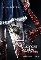Libidinous Zombie: An Erotic Horror Collection