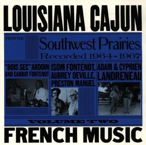 Various Artists - Louisiana Cajun French Music, Vol. 2: Southwest Prairies, 1964-1967 - Zortam Music