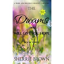The Dreams: Will Give You Hope: A Pride and Prejudice Regency Variation