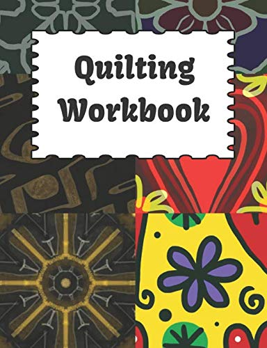 Quilting Workbook: 100 Page Quilting Workbook Includes Journaling Paper, Large and Small Hexagon Paper, Graph Paper, and Isometric Paper
