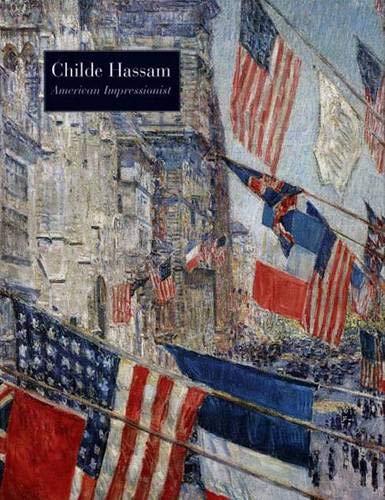 Childe Hassam, American Impressionist (Metropolitan Museum of Art) por H. Barbara Weinberg