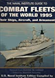 The Naval Institute Guide to Combat Fleets of the World, 1995, , 1557501092