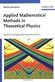 Applied Mathematical Methods in Theoretical Physics, Michio Masujima, 352740936X
