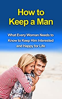 how to keep your man happy and interested