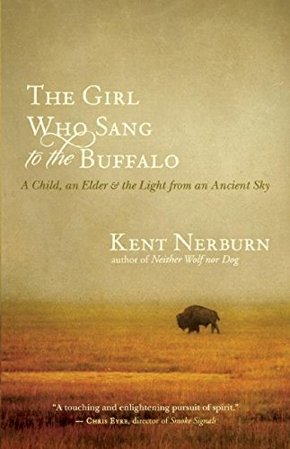 Buffalo Girl - The Girl Who Sang to the Buffalo: A Child, an Elder, and the Light from an Ancient Sky