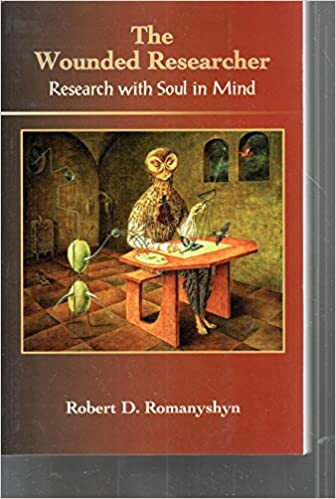 Wounded Researcher: Research with Soul in Mind