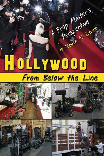 - Hollywood From Below the Line: A Prop Master's Perspective
