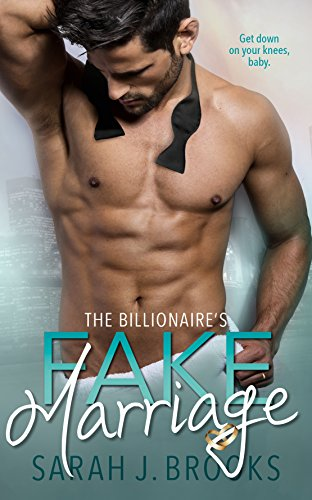 The Billionaire's Fake Marriage: A Single Dad Next Door Romance by [Brooks, Sarah J.]