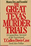 img - for The great Texas murder trials: A compelling account of the sensational T. Cullen Davis case book / textbook / text book