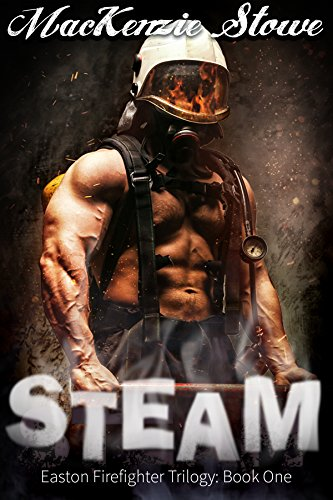 STEAM: (The Easton Firefighter Trilogy Book 1)