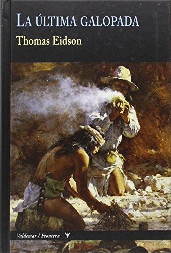 Descargar Libro La Última Galopada Thomas Eidson