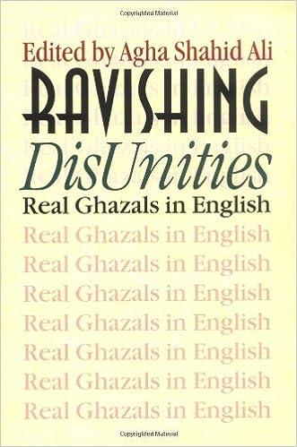 Ravishing DisUnities: Real Ghazals in English (Wesleyan Poetry