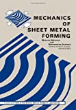 Mechanics of Sheet Metal Forming : Material Behavior and Deformation Analysis, , 1461328829