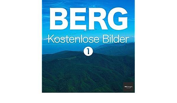 BERG Kostenlose Bilder 1 BEIZ images - Kostenlose Fotos (German ...