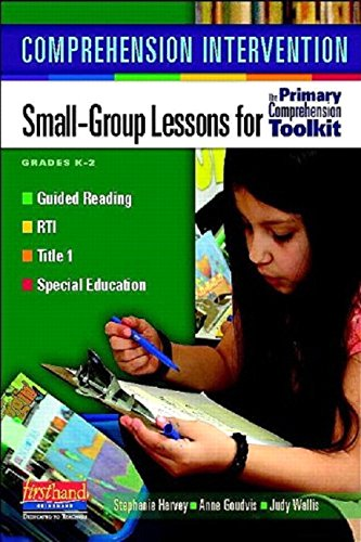 Comprehension Intervention: Small-Group Lessons for the Primary Comprehension Toolkit Grades K-2 ()