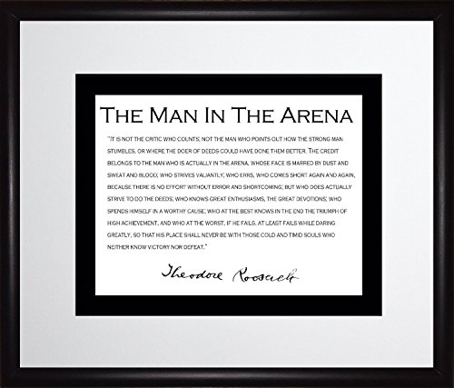Theodore Teddy Roosevelt Man in the Arena Quote with Black Border 11x13 Frame Matted to 8x10 Picture