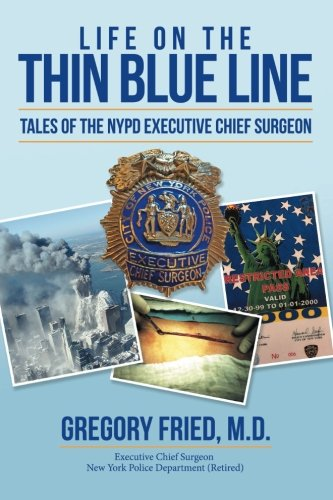 Life on the Thin Blue Line: Tales of the NYPD Executive Chief Surgeon - Executive Blue Gem