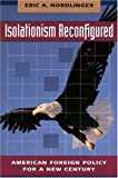img - for Isolationism Reconfigured book / textbook / text book