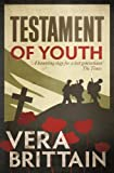 Testament of Youth: An Autobiographical Study of the Years 1900-1925: Written by Vera Brittain, 2009 Edition, (Reissue) Publisher: W&N [Hardcover]