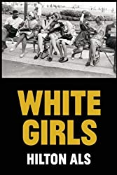 White Girls by Hilton Als (2013-11-05)