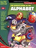 The Complete Book of the Alphabet, Grades Preschool-1, Vincent Douglas, 1577686039