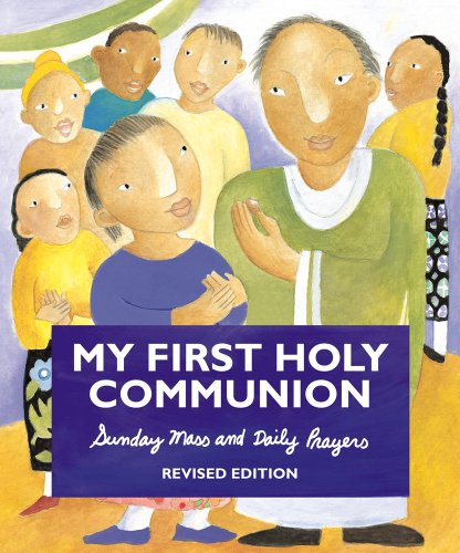My First Holy Communion: Sunday Mass and Daily Prayers, Revised Edition