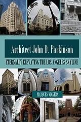 John D. Parkinson: Eternally Elevating the Los Angeles Skyline