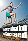 The Determination to Succeed: Gole Mimli Series - Book One