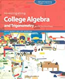 Investigating College Algebra and Trigonometry with Technology, with Student CD-ROM and Access Code Card, Burgis, Kathy and Morford, Jeff, 047041331X