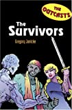 Outcasts 2: The Survivors 0761453652 Book Cover