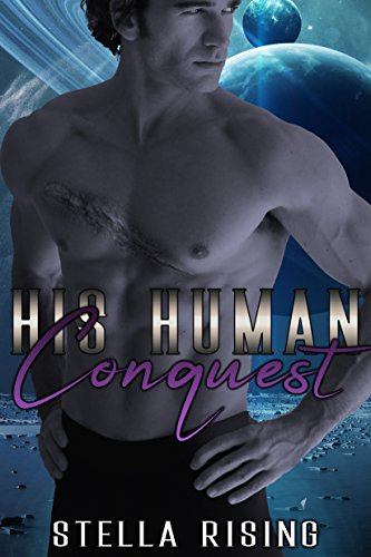 His Human Conquest (Captives of the Dominars Book 2)