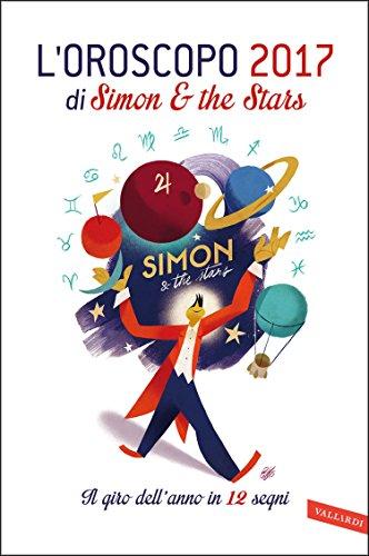 L'oroscopo 2017 di Simon & the Stars