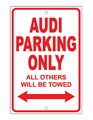 Audi Parking Only All Others Towed Man Cave Novelty Garage Aluminum Metal Sign