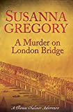 Image of A Murder on London Bridge (Exploits of Thomas Chaloner)