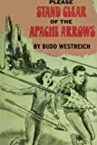 img - for Please Stand Clear Of The Apache Arrows book / textbook / text book