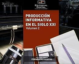 Producción informativa en el siglo XXI. Volumen 2 de [Fernández Chapou, María del Carmen]