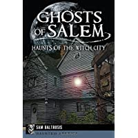 Ghosts of Salem:: Haunts of the Witch City (Haunted America)