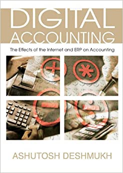 Digital Accounting: The Effects of the Internet And Erp on Accounting