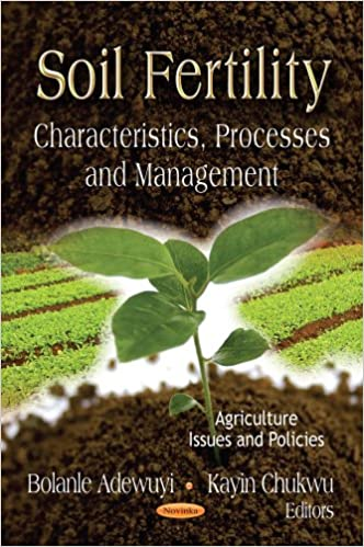 SOIL FERTILITY (Agriculture Issues and Policies: Biotechnology in Agriculture, Industry and Medicine)