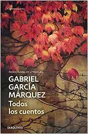 Todos los cuentos (CONTEMPORANEA): Amazon.es: Gabriel García ...