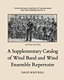 A Supplementary Catalog of Wind Band and Wind Ensemble Repertoire, Whitwell, David, 1936512491
