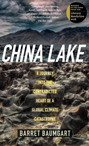 china-lake-a-journey-into-the-contradicted-heart-of-a-global-climate-catastrophe-the-iowa-prize-in-l