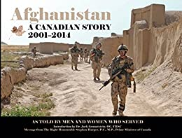Afghanistan: A Canadian Story by [Canadians, Serving]