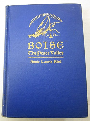 Boise, The Peace Valley, Bird, Annie Laurie
