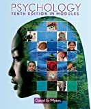 Psychology in Modules by Myers, David G. Published by Worth Publishers 10th (tenth) edition (2012) Hardcover