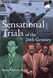 Sensational Trials of the Twentieth Century, Betsy Harvey Kraft, 0590372068