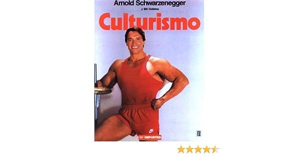 Culturismo (Spanish Edition): Arnold Schwarzenegger, Bill Dobbins, Fernando Pardo, Damian Alou: 9789682107078: Amazon.com: Books