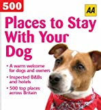 Aa 500 Places to Stay With Your Dog (Aa 500 S.)