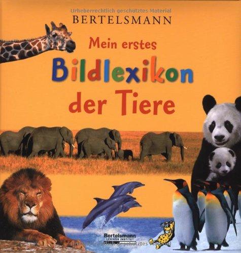 Bertelsmann Mein erstes Bildlexikon der Tiere