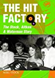 The Hit Factory: The Stock, Aitken and Waterman Story